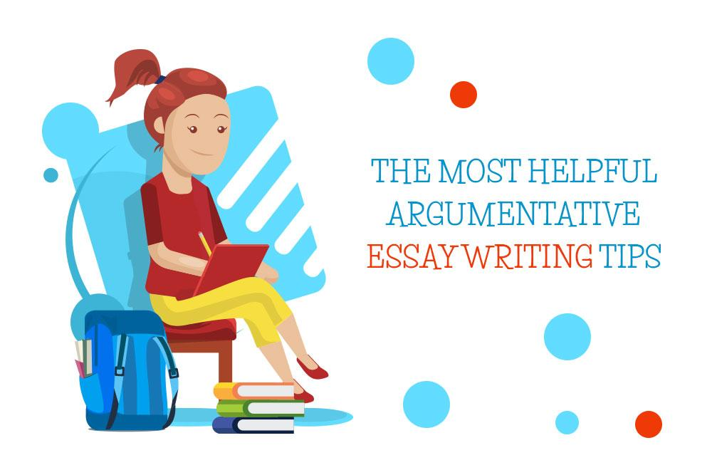 Effective Argumentative Essay Writing Tips | Essays King