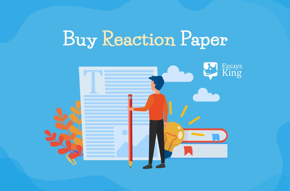 Buy Reaction Papers from the Most Professional Online Writing Company!