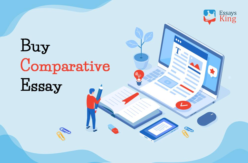 Buy Comparative Essay Help from Us and Forget about Your Troubles!