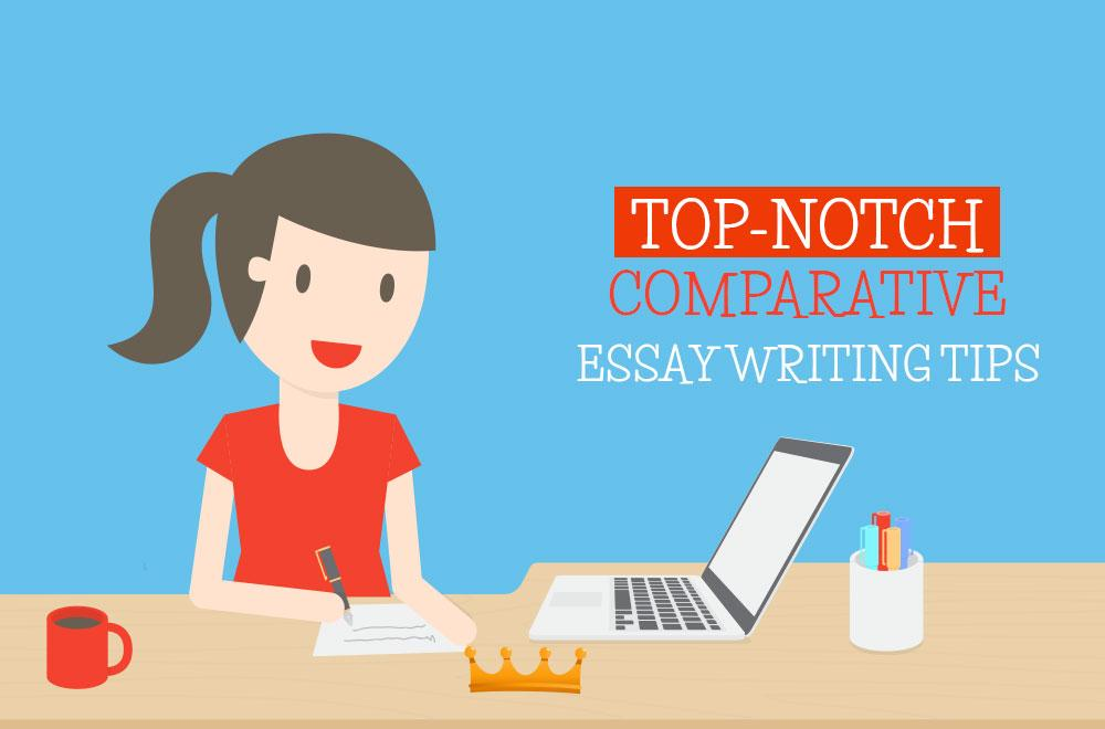 Perfect Comparative Essay Writing Guide | Essays King
