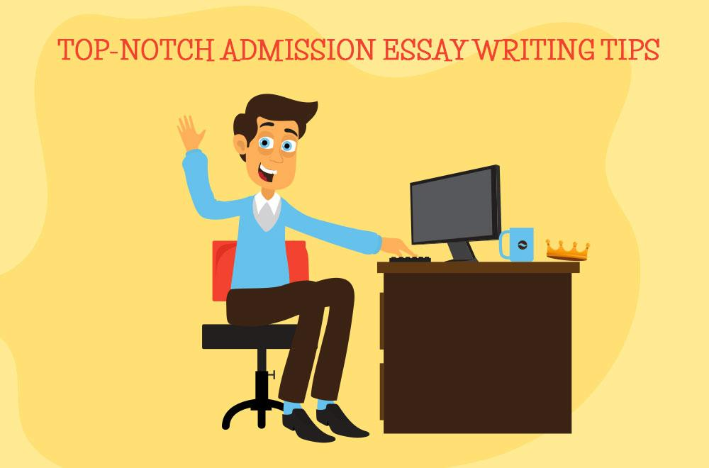 Efficient Admission Essay Writing Tips | Essays King