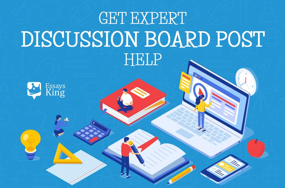 We Offer Exceptional Discussion Board Post Help at a Reasonable Cost