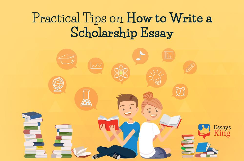 Practical Tips on How to Write a Scholarship Essay
