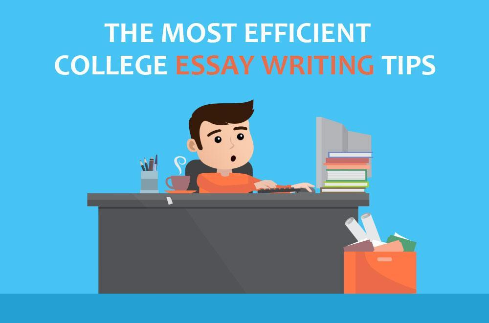 The Most Efficient College Essay Writing Tips