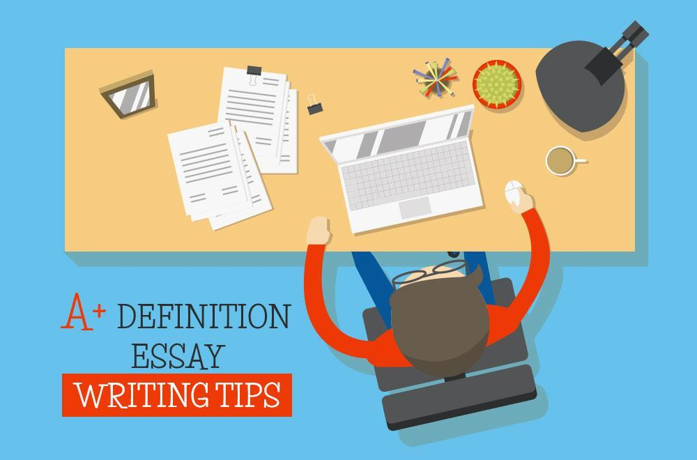 A+ Definition Essay Writing Tips