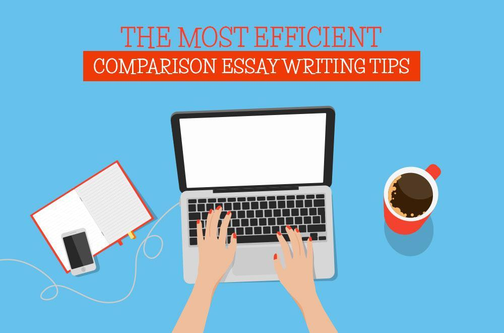 Efficient Comparison Essay Writing Tips